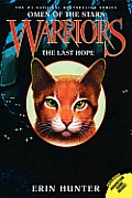 Warriors: Omen of the Stars #06: The Last Hope