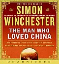 Man Who Loved China The Fantastic Story of the Eccentric Scientist Who Unlocked the Mysteries of the Middle Kingdom