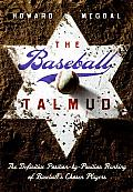 The Baseball Talmud: The Definitive Position-By-Position Ranking of Baseball's Chosen Players Cover