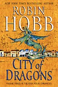 City Of Dragons (Rain Wilds Chronicles #3) by Robin Hobb