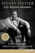 Life Beyond Measure: Letters to My Great-Granddaughter (Large Print)