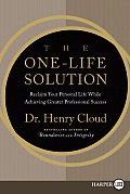 The One-Life Solution: Reclaim Your Personal Life While Achieving Greater Professional Success (Large Print)