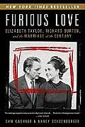 Furious Love: Elizabeth Taylor, Richard Burton, and the Marriage of the Century Cover