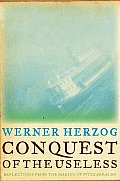 Conquest of the Useless: Reflections from the Making of Fitzcarraldo Cover