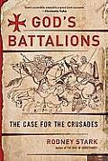God's Battalions: The Case for the Crusades Cover