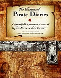 The Illustrated Pirate Diaries: A Remarkable Eyewitness Account of Captain Morgan and the Buccaneers