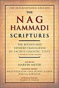 Nag Hammadi Scriptures The Revised & Updated Translation of Sacred Gnostic Texts Complete in One Volume