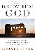 Discovering God The Origins of the Great Religions & the Evolution of Belief