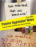 Passive Aggressive Notes: Painfully Polite and Hilariously Hostile Writings Cover