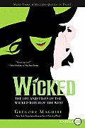 Wicked: The Life and Times of the Wicked Witch of the West (Large Print)