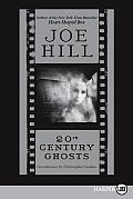 20th Century Ghosts (Large Print)