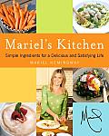Mariel's Kitchen: Simple Ingredients for a Delicious and Satisfying Life Cover