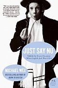 Just Say NU: Yiddish for Every Occasion (When English Just Won't Do) (P.S.) Cover