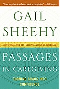 Passages in Caregiving Turning Chaos Into Confidence