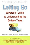 Letting Go 5th Edition A Parents Guide to Understanding the College Years