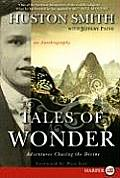 Tales of Wonder: Adventures Chasing the Divine: An Autobiography