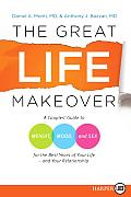 The Great Life Makeover: A Couples' Guide to Weight, Mood, and Sex for the Best Years of Your Life--And Your Relationship