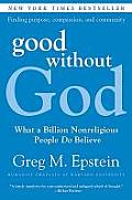 Good Without God What a Billion Nonreligious People Do Believe