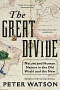 Great Divide Nature & Human Nature in the Old World & the New