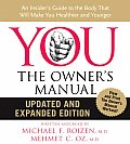 You: The Owner's Manual: An Insider's Guide to the Body That Will Make You Healthier and Younger (Abridged) Cover