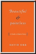 Beautiful & Pointless A Guide to Modern Poetry