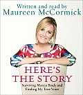 Here's the Story CD: Surviving Marcia Brady and Finding My True Voice