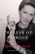 Empress of Fashion A Life of Diana Vreeland