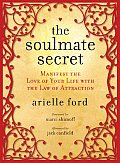 Soulmate Secret Manifest the Love of Your Life with the Law of Attraction