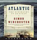 Atlantic: Great Sea Battles, Heroic Discoveries, Titanic Storms, and a Vast Ocean of a Million Stories