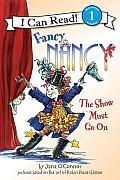 Fancy Nancy: The Show Must Go on (I Can Read Fancy Nancy - Level 1)