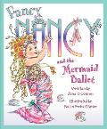 Fancy Nancy & the Mermaid Ballet