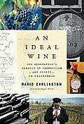 An Ideal Wine: One Generation's Pursuit of Perfection - And Profit - In California