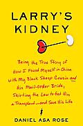 Larry's Kidney: Being the Story of How I Found Myself in China with My Black Sheep Cousin and His Mail-Order Bride... Cover