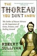 Thoreau You Dont Know The Father of Nature Writers on the Importance of Cities Finance & Fooling Around