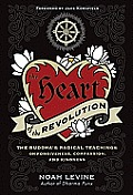 The Heart of the Revolution: The Buddha's Radical Teachings on Forgiveness, Compassion, and Kindness Cover