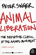 Animal Liberation: the Definitive Classic of the Animal Movement (09 Edition)