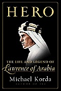 Hero The Life & Legend of Lawrence of Arabia