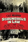 Scoundrels in Law The Trials Of Howe & Hummel Lawyers The Gangsters Cops Starlets & Rakes Who Made The Gilded Age