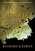 Kill the Dead: A Sandman Slim Novel Cover