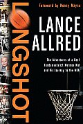 Longshot The Adventures of a Deaf Fundamentalist Mormon Kid & His Journey to the NBA