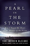 Pearl in the Storm How I Found My Heart in the Middle of the Ocean