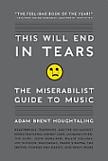 This Will End in Tears: The Miserabilist Guide to Music Cover
