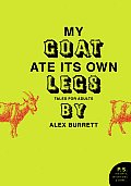 My Goat Ate Its Own Legs: Tales for Adults (P.S.) Cover