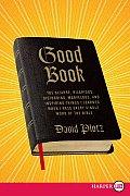 Good Book LP Good Book LP: The Bizarre, Hilarious, Disturbing, Marvelous, and Inspiringthe Bizarre, Hilarious, Disturbing, Marvelous, and Inspiri (Large Print)