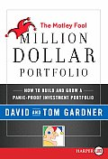 The Motley Fool Million Dollar Portfolio: How to Build and Grow a Panic-Proof Investment Portfolio (Large Print)