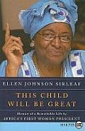 This Child Will Be Great LP: Memoir of a Remarkable Life by Africa's First Woman President (Large Print)