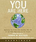 You Are Here: Exposing the Vital Link Between What We Do and What That Does to Our Planet