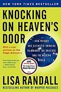Knocking on Heavens Door How Physics & Scientific Thinking Illuminate the Universe & the Modern World