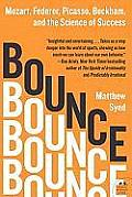 Bounce Mozart Federer Picasso Beckham & the Science of Success