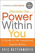 Discover the Power Within You A Guide to the Unexplored Depths Within